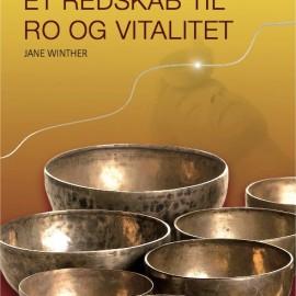 Bog: Syngeskåle og klangskåle et redskab til ro og vitalitet, af Jane Winther